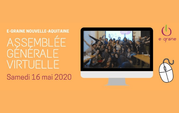 Assemblée générale virtuelle e-graine Nouvelle-Aquitaine : samedi 16 mai 2020